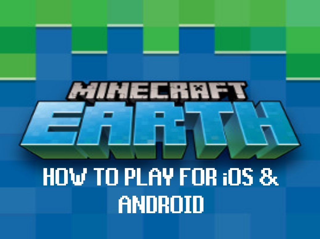 How to Play Minecraft Earth on iOS and Android 2019