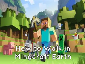 How to Move around in Minecraft Earth