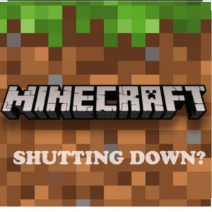 When is Minecraft Shutting down
