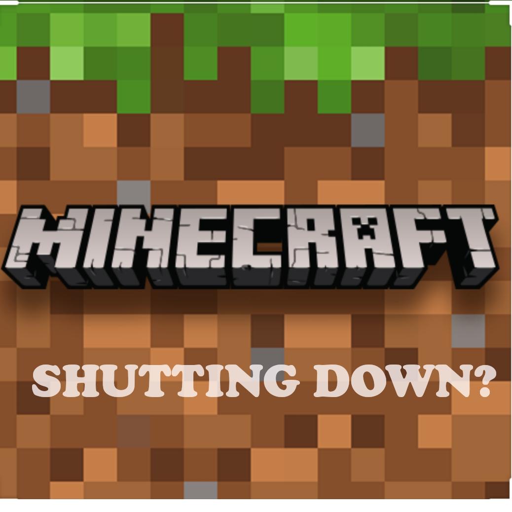 When will Minecraft Shutting down