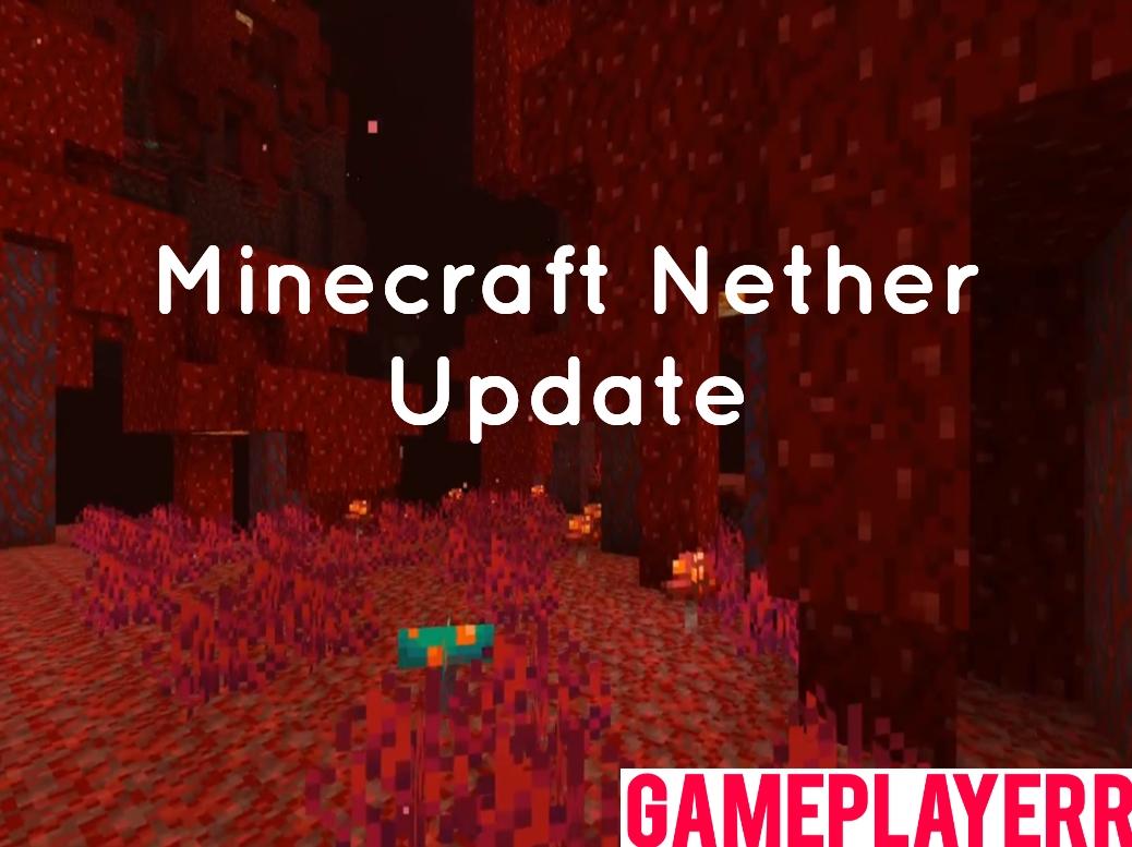 Minecraft Nether Update 1.16