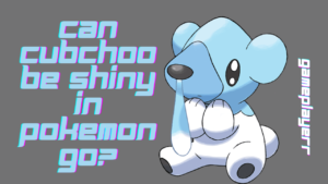Can Cubchoo be Shiny in Pokemon Go
