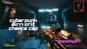 Cyberpunk 2077 Crit Chance Cap