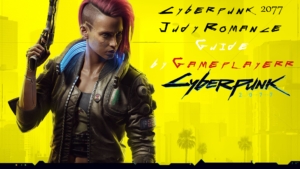 Cyberpunk 2077 Judy Romance Guide