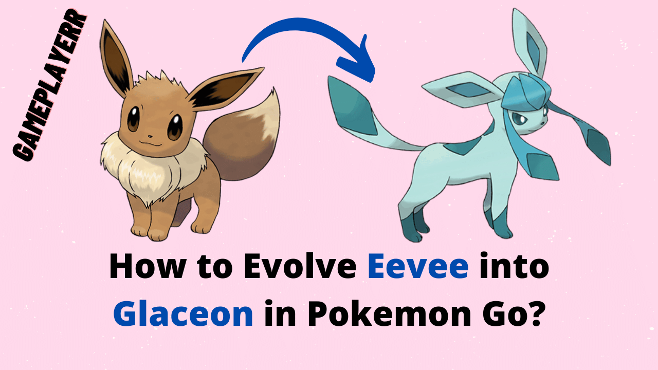 How to Evolve Eevee into Glaceon in Pokemon Go