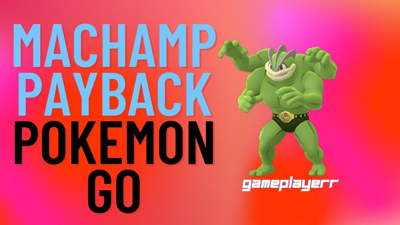 Machamp Payback Pokemon Go